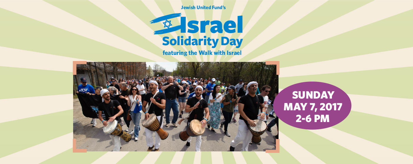 ISRAEL SOLIDARITY DAY featuring the walk with Israel SUNDAY MAY 7, 2017