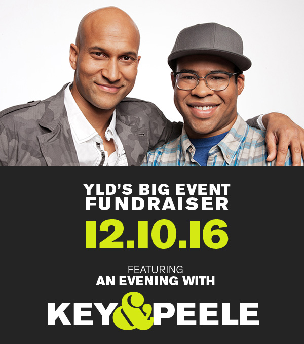 YLD'S BIG EVENT FUNDRAISER 12.10.16 - FEATURING AN EVENING WITH KEY AND PEELE
