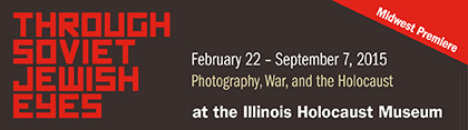 Illinois Holocaust Museum Through Soviet Jewish Eyes banner ad