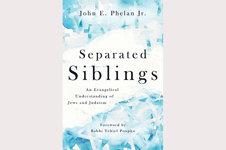Book Review: 'Separated Siblings: An Evangelical Understanding of Jews and Judaism' by John E. Phelan Jr.